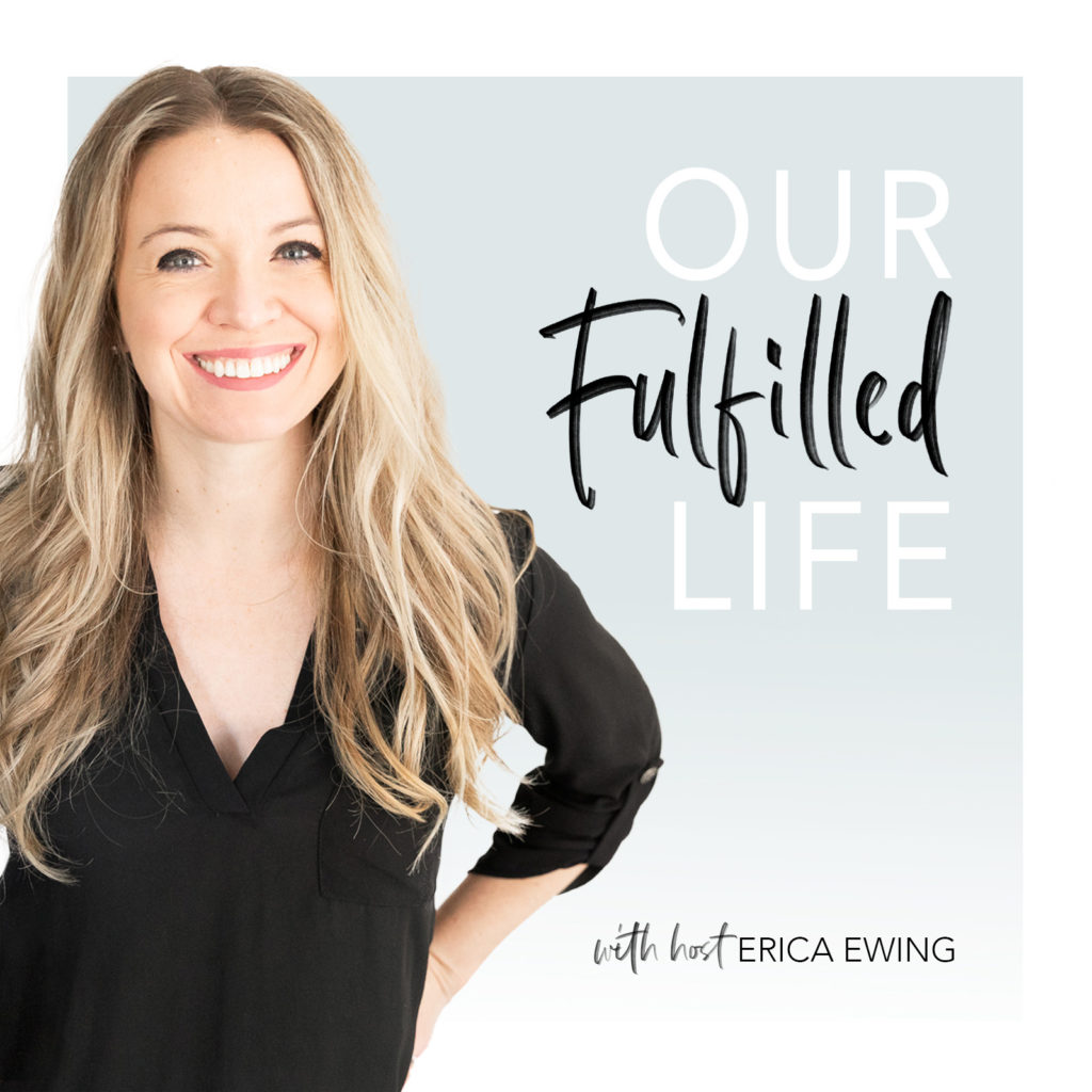 We've got a podcast! This is the graphic of Erica Ewing and the Our Fulfilled Life, a self-improvement resource for women on Apple Podcast and Spotify